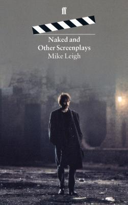 Naked and Other Screenplays: And Other Screenplays