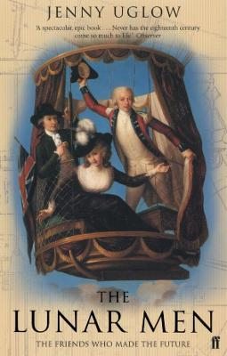 The Lunar Men: The Inventors of the Modern World 1730-1810