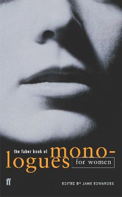 The Faber Book of Monologues: Women