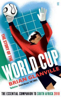 The Story of the World Cup: The Essential Companion to South Africa 2010