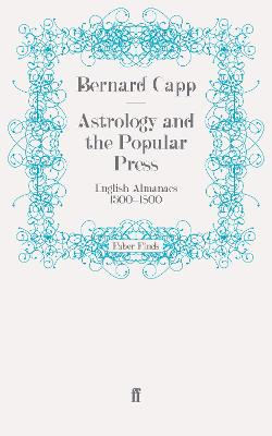 Astrology and the Popular Press: English Almanacs 1500-1800
