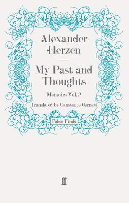 My Past and Thoughts: Memoirs Volume 2