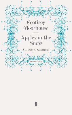 Apples in the Snow: A Journey to Samarkand