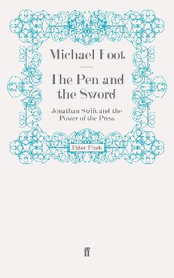 The Pen and the Sword: Jonathan Swift and the Power of the Press