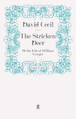 The Stricken Deer: Or the Life of William Cowper