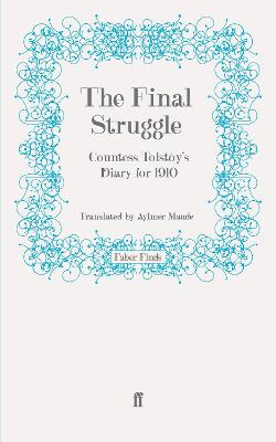 The Final Struggle: Countess Tolstoy's Diary for 1910