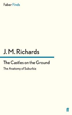 The Castles on the Ground: The Anatomy of Suburbia