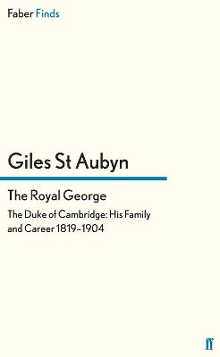 The Royal George: The Duke of Cambridge: His Family and Career, 1819-1904