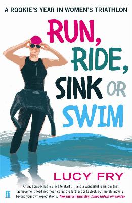 Run, Ride, Sink or Swim: A Rookie's...