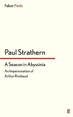 A Season in Abyssinia: An Impersonation of Arthur Rimbaud