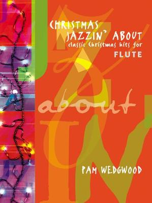 Christmas Jazzin' About: (Flute and Piano)