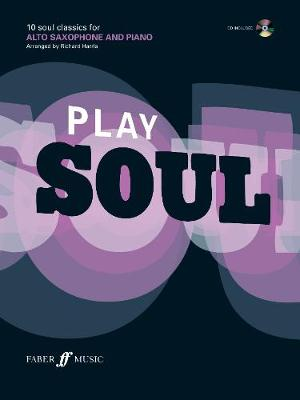 Play Soul: 10 Soul Classics for Alto Saxophone, and Piano: Alto Saxophone