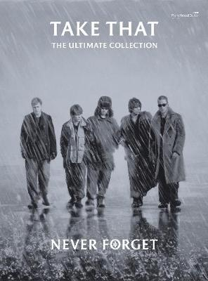 Never Forget: The Ultimate Collection: (Piano/ Vocal/ Guitar)