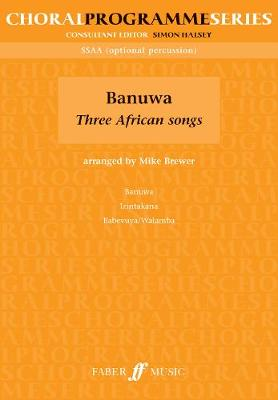 Banuwa: Three African Songs (SSAA)