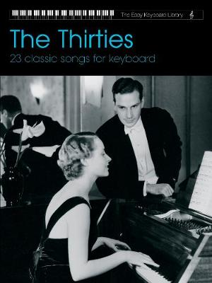 The Thirties: 23 Classic Songs for Keyboard