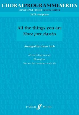 All the Things You are: (SATB)
