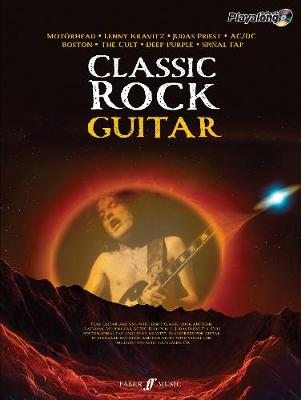 Classic Rock Authentic Guitar Playalong: 8 Monstrous Rock Classics Arranged for Guitar with Fantastic Soundalike CD