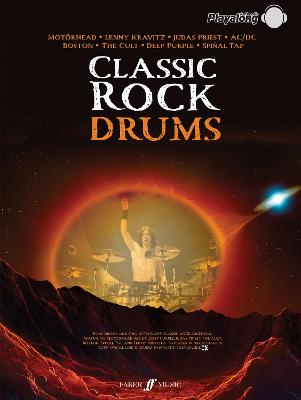 Classic Rock Authentic Drums Playalong: 8 Monstrous Rock Classics Arranged for Drums with Fantastic Soundalike CD