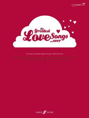 The Greatest Love Songs Ever!: (Piano/ Vocal/ Guitar)