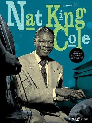 """Nat King Cole"" Piano Songbook: (Piano, Vocal, Guitar)"