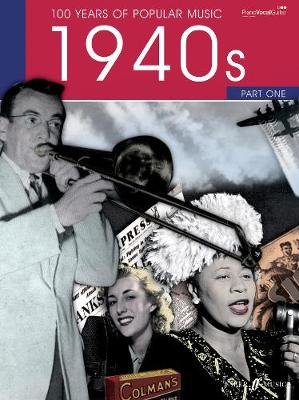 100 Years of Popular Music, 40s: (Piano, Vocal, Guitar): v. 1