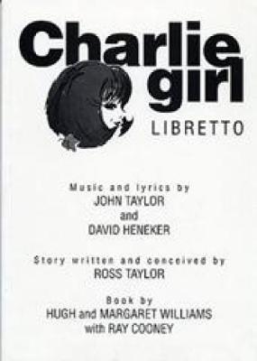 Charlie Girl: (Libretto)