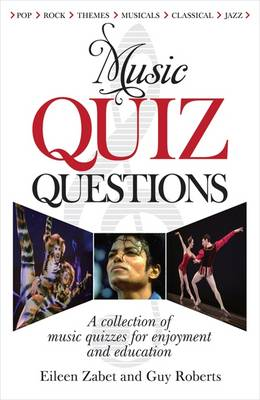 Music Quiz Questions: A Collection of Music Quizzes for Enjoyment and Education
