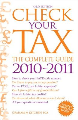 Check Your Tax: the Complete Guide: 2010-2011