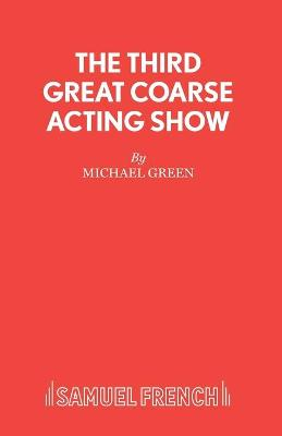 The Third Great Coarse Acting Show