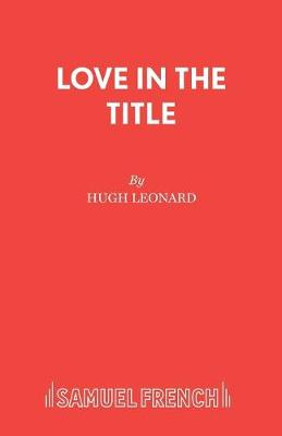 Love in the Title: A Play