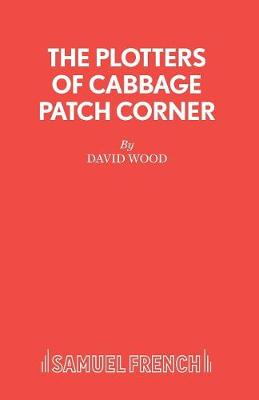 Plotters of Cabbage Patch Corner: Libretto