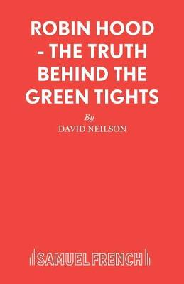 Robin Hood: The Truth Behind the Green Tights