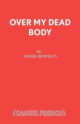 Over My Dead Body: Play