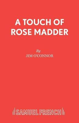 A Touch of Rose Madder