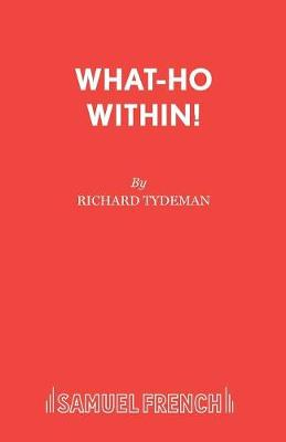 What-ho within!: Play