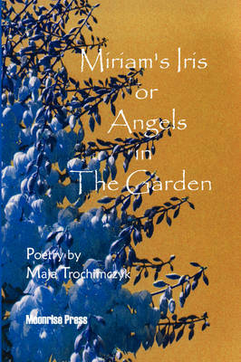 Miriam's Iris, or Angels in the Garden