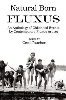 Natural Born Fluxus - Childhood Event Scores by Fluxus Artists