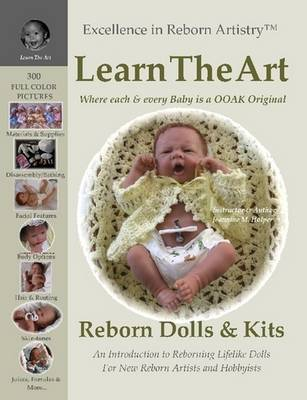 Learn the Art: How To Create Lifelike Reborn Dolls - Tutorial & Instructions - Excellence in Reborn Artistry Series
