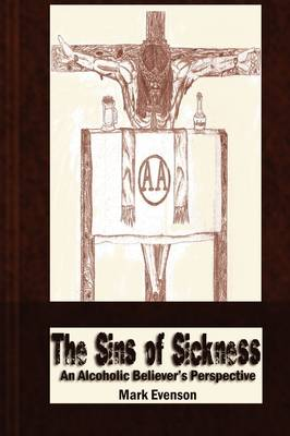 The Sins of Sickness: An Alcoholic Believer's Perspective