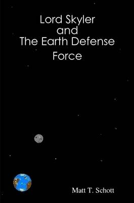 Lord Skyler & The Earth Defense Force