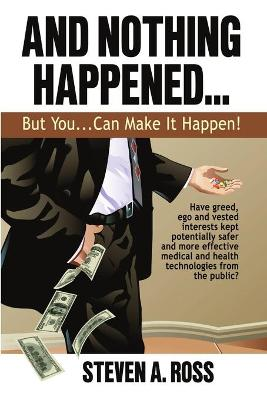 And Nothing Happened...But YOU Can Make It Happen!