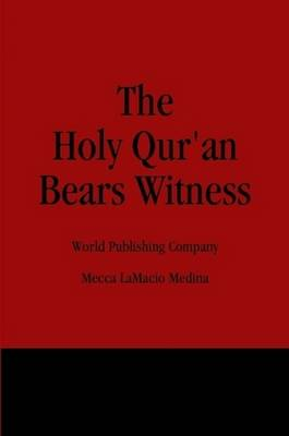 The Holy Qur'an Bears Witness