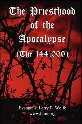 The Priesthood Of The Apocalypse (The 144 Thousand)