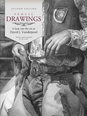 Pencil Drawings - A Look into the Art of David J. Vanderpool