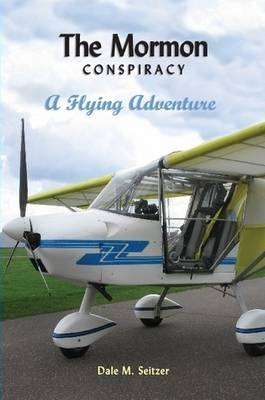 The Mormon Conspiracy; A Flying Adventure