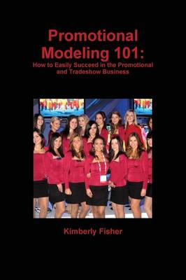 Promotional Modeling 101: How to Easily Succeed in Promotional Modeling