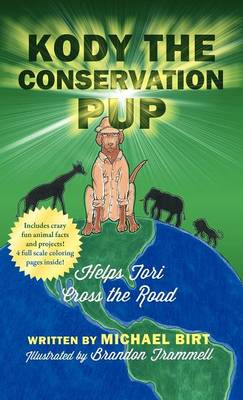 Kody the Conservation Pup: Helps Tori Cross the Road