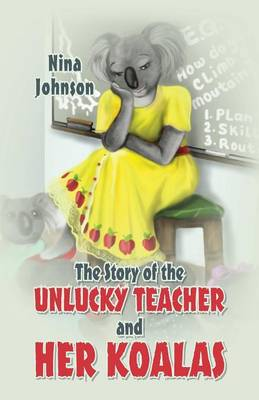 The Story of the Unlucky Teacher and Her Koalas