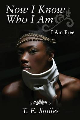 Now I Know Who I Am: I Am Free