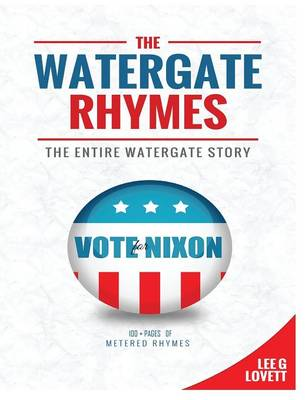 The Watergate Rhymes: The Entire Watergate Story